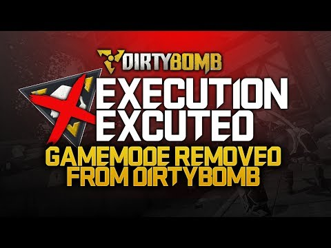 Is Execution Being Removed from DirtyBomb Good News? | DirtyBomb Gameplay