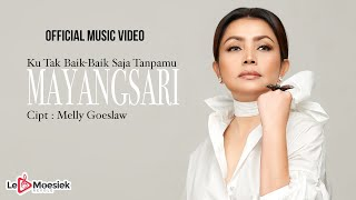 Mayangsari - Ku Tak Baik Baik Saja Tanpamu (Official Music Video)