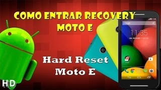 Hard Reset Moto E,Como entar al Recovery Moto E