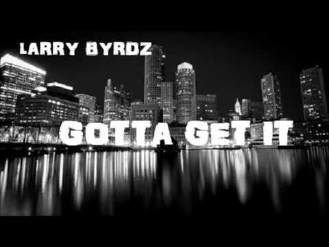Larry Byrdz - Gotta Get It (Official Audio) prod. 84music1