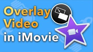 How to Overlay Videos in iMovie (Picture in Picture)