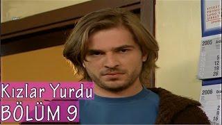 Kızlar Yurdu 9. Bölüm Tek Parça / 2006