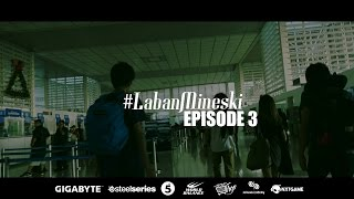#LabanMineski Episode 3 - Winning moments vs. Alliance