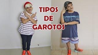 TIPOS DE GAROTOS! - JULIANA BALTAR