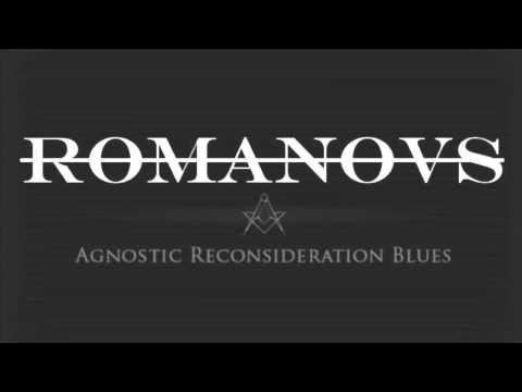 Agnostic Reconsideration Blues - Romanovs