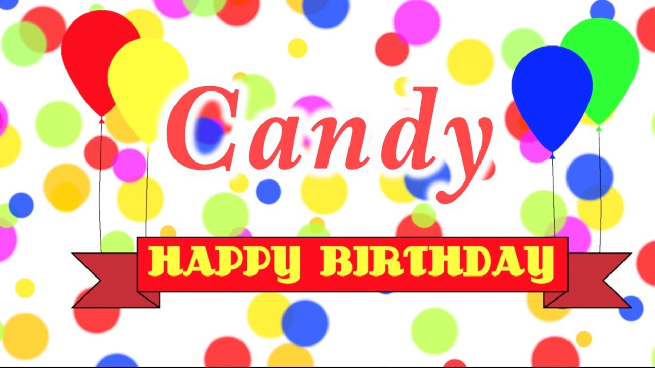 Happy Birthday Candy Song YouTube