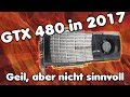 Darum ist die GTX 480 immer noch geil! ABER man sollte sie NICHT kaufen!