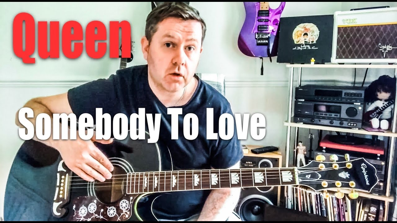 Queen Somebody To Love Acoustic Guitar Lesson Guitar Chords