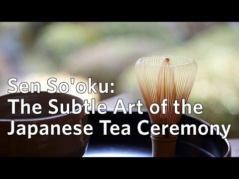 Sen So'oku: The Subtle Art Of The Japanese Tea Ceremony