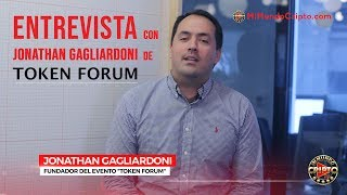 Mi Mundo Cripto entrevista  a Jonathan Gagliardoni - Fundador del Evento: Token Forum