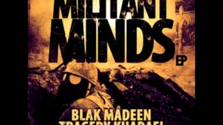 Blak Madeen & Tragedy Khadafi- Militant Minds (Rob Whitaker Remix)