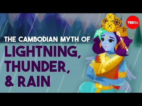The Cambodian myth of lightning, thunder, and rain - Prumsodun Ok