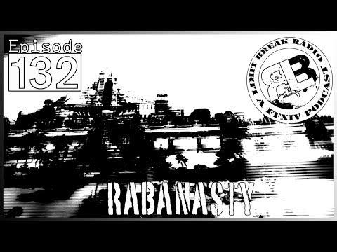 (FFXIV PODCAST) Limit Break Radio: A Radio Returns - Episode 132 - Rabanasty