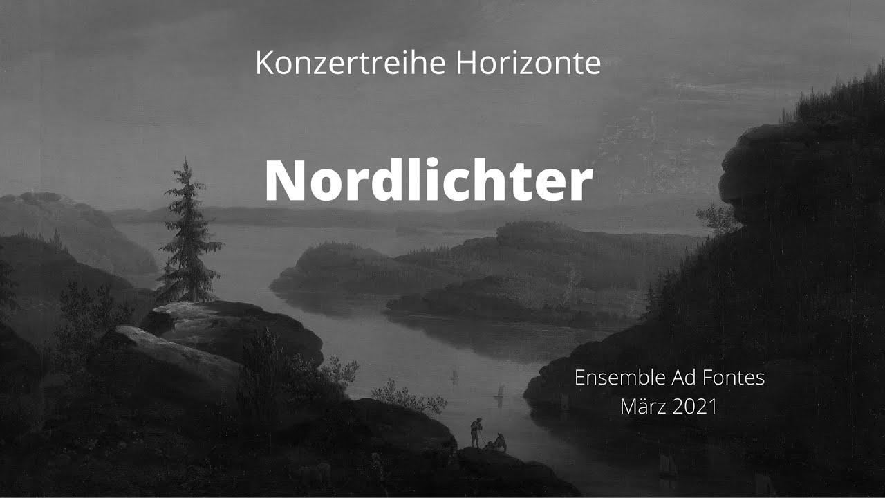 Ad Fontes, Konzertreihe Horizonte: Nordlichter