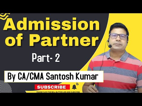 Admission of Partner  class 12  lecture 2  by Santosh kumar (CA/CMA)