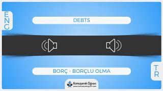 debts  Nedir? debts     İngilizce Türkçe Anlamı Ne Demek? Telaffuzu Nasıl Okunur? Çeviri Sözlük