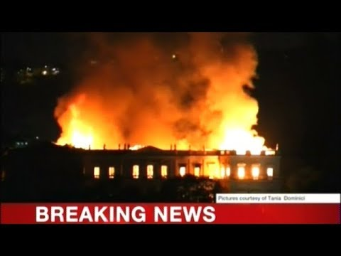 BREAKING! BRAZIL NATIONAL MUSEUM GOES UP IN FLAMES!