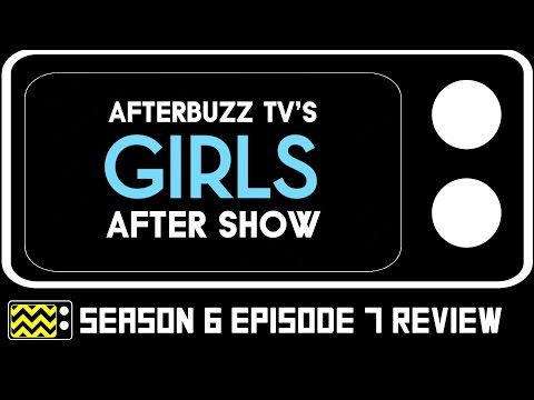 Girls Season 6 Episode 7 Review & After Show | AfterBuzz TV