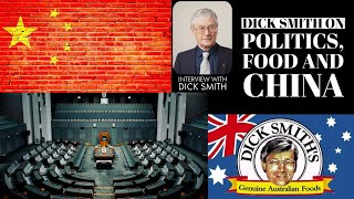 Dick Smith On Politics, Food and China