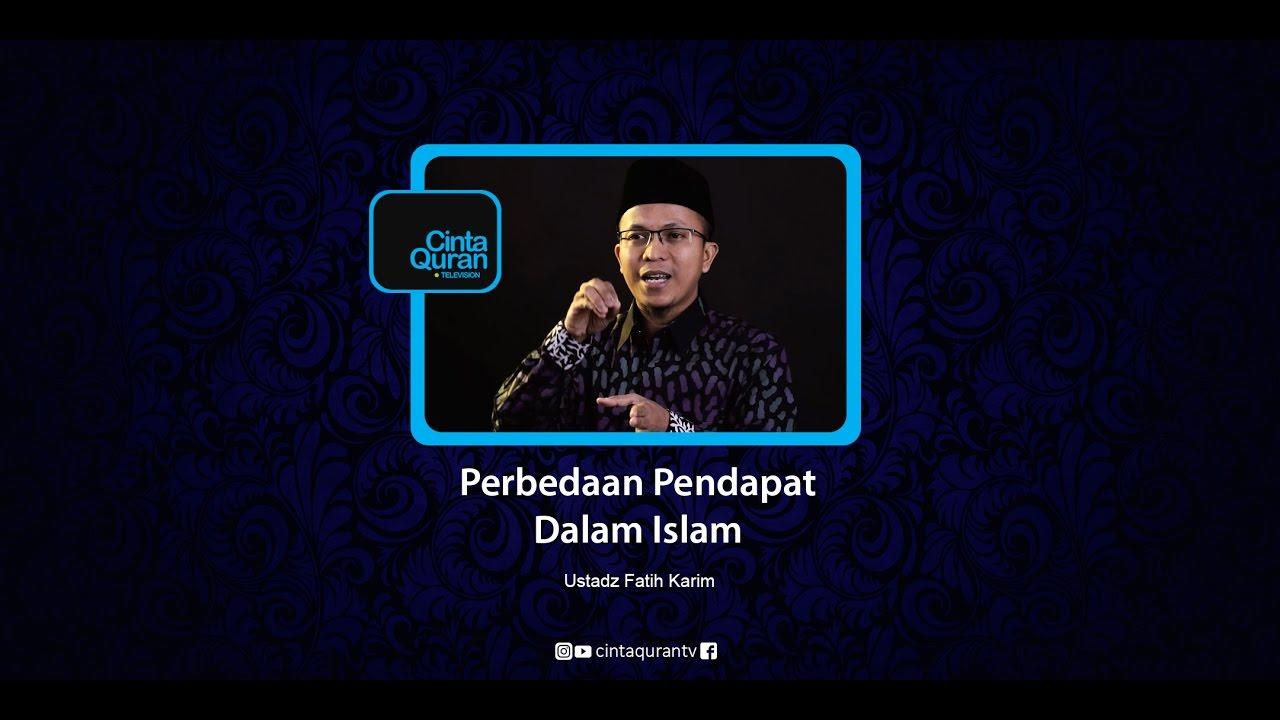 Perbedaan Pendapat Dalam Islam – Ustadz Fatih Karim :)=