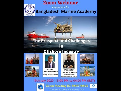 Webinar organized by Bangladesh Marine Academy -The Prospect and Challenges in Offshore Industry