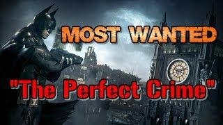 """Batman: Arkham Knight"" Walkthrough (Hard), Most Wanted: The Perfect Crime"