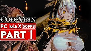 CODE VEIN Gameplay Walkthrough Part 1 [1080p HD 60FPS PC] - No Commentary (FULL GAME)