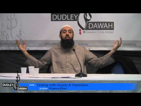 Dealing with Anxiety & Depression | Brother Waseem Khan