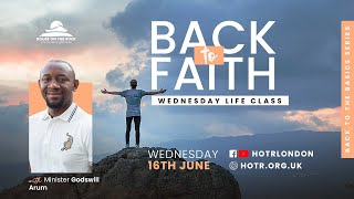 Life Class with Minister Godswill Arum   Back to Faith - Back to the Basics Series   16.06.21