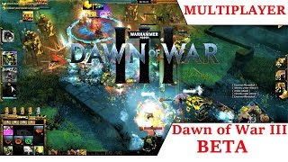 Dawn of War III - 3v3 BETA (ОРКИ 2 Бой)