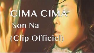 Cima Cima - Son Na (Clip officiel)