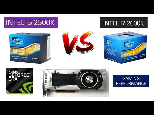 i5 2500k vs i7 2600k - GTX 1070 - Benchmarks Comparison