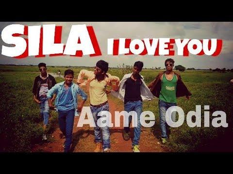 SILA I LOVE U    Brand New Odia Song    Aame Odia    Odia