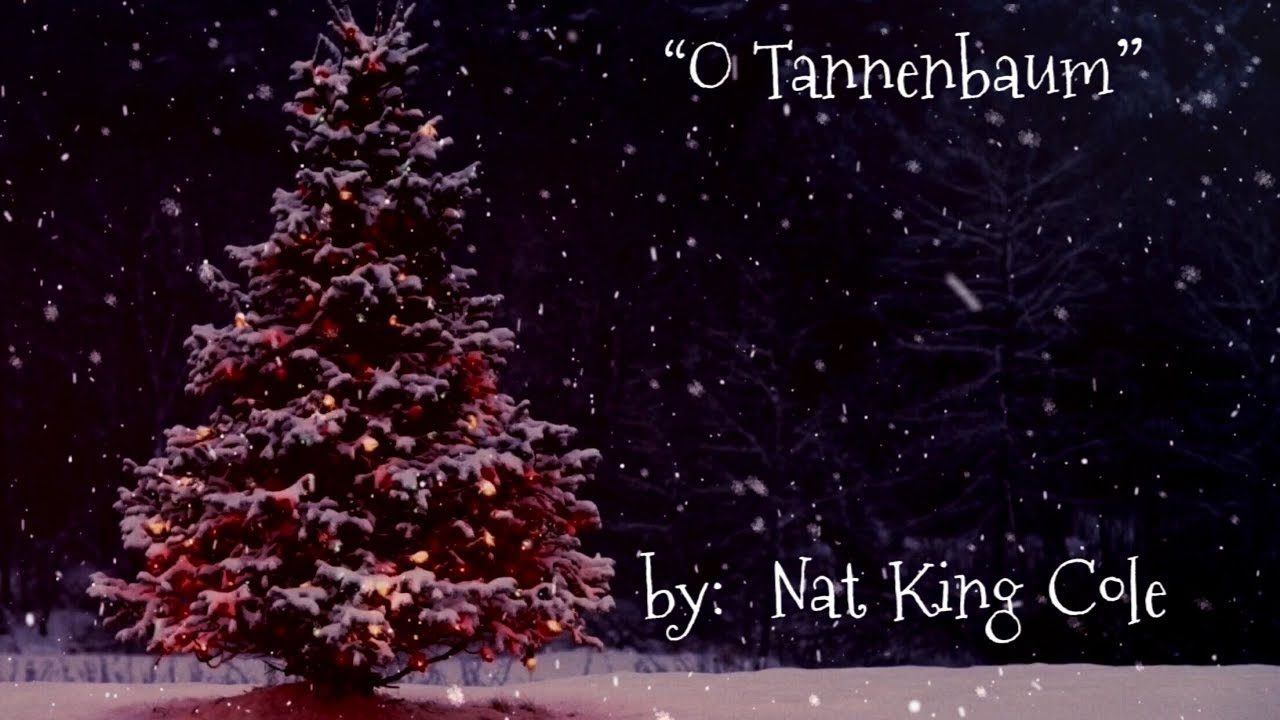 O Tannenbaum Songtext.O Tannenbaum W Lyrics Nat King Cole
