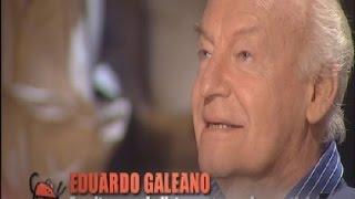 Eduardo Galeano: sobre el amor y la felicidad