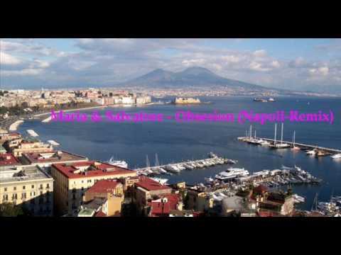 Maria & Salvatore - Obsesion (Napoli-Remix)