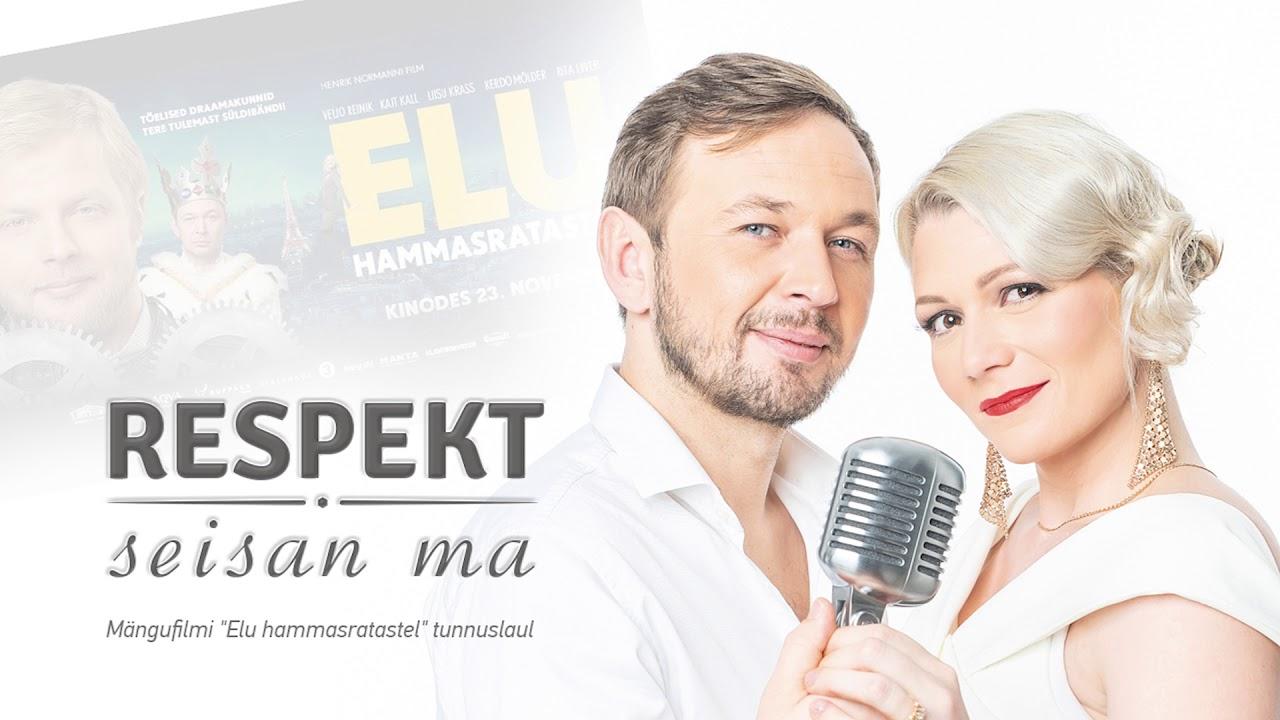 """Respekt - Seisan Ma (mängufilm """"Elu Hammasratastel"""" tunnuslaul)"""