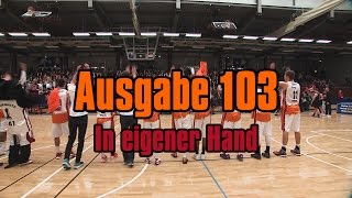 NINERS360 Ausgabe 103 - In eigener Hand | NINERS Chemnitz vs. finke baskets Paderborn - 80:58