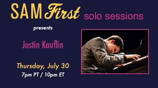 Sam First Solo Sessions   Justin Kauflin 07.30.20