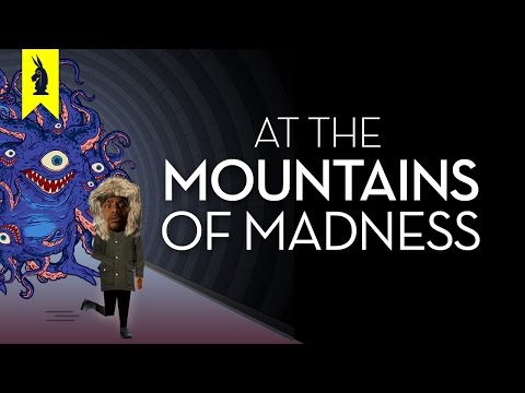 At The Mountains of Madness (H. P. Lovecraft) - Thug Notes Summary and Analysis