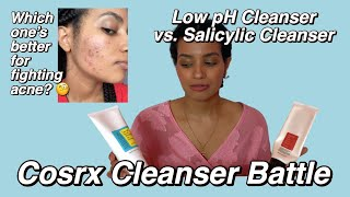 Which Cleanser Works Best for Acne-Prone Skin? Cosrx: Low pH Cleanser vs. Salicylic Acid Cleanser