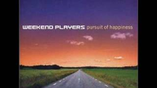 Weekend Players - Pursuit of Happiness