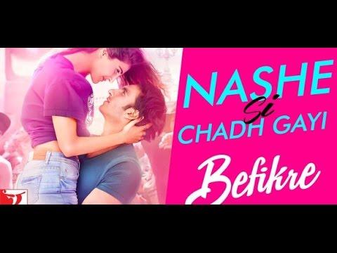 Nashe Si Chadh Gayi   Song   Befikre  ...
