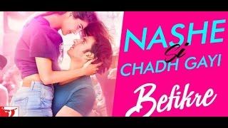 Nashe Si Chadh Gayi   Song   Befikre   Vaani Kapoor Ranveer Singh   Arijit Singh   2016  new hd