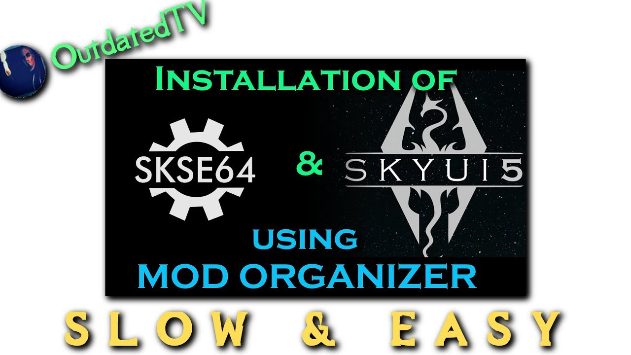 SKSE64 with Mod Organizer 2 SLOW n EASY at Skyrim Special