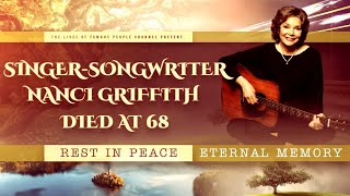 Singer-Songwriter Nanci Griffith Died at 68 - What is Known About The Causes of Death