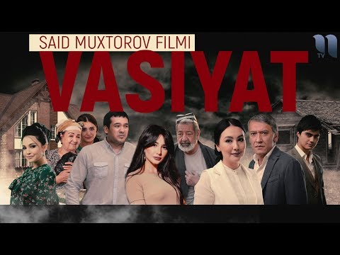Vasiyat (Uzbek kino)   Васият (узбекфильм) 2018 - Видео онлайн