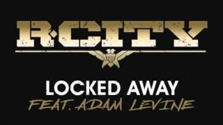 R. City - Locked Away ft. Adam Levine 10 Hours