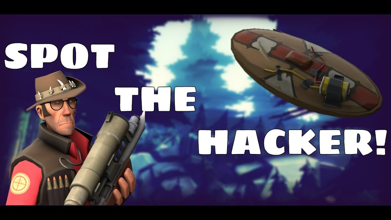 Hackers that hack the game. TF2 is a.