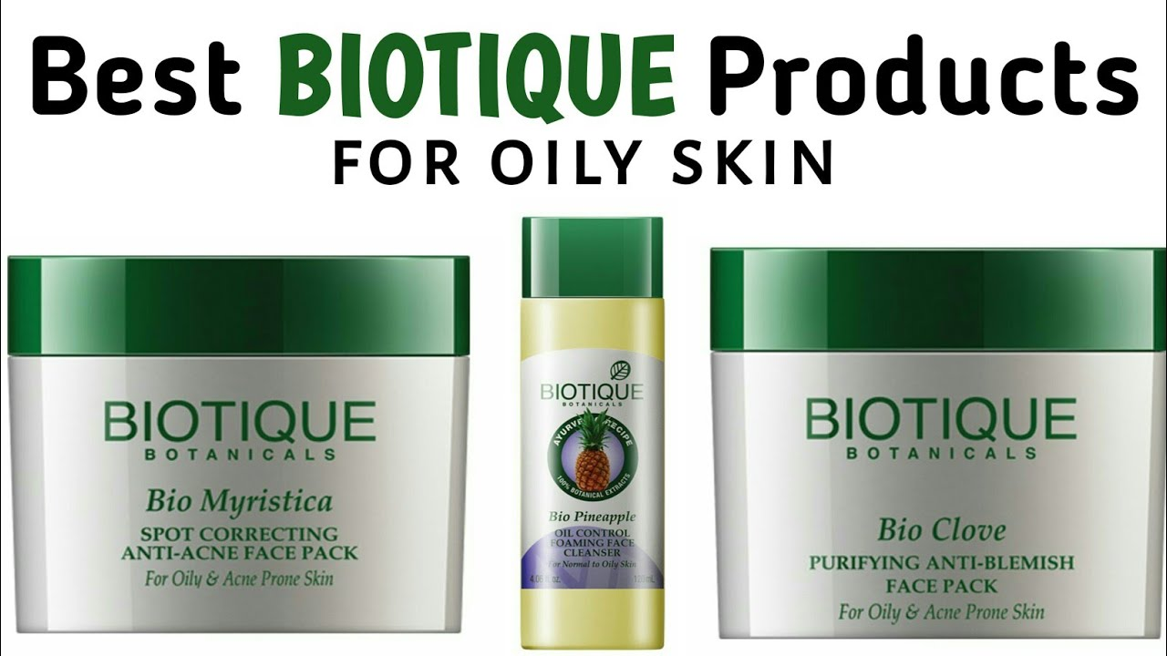 Best Biotique Skincare Products For Oily Acne Prone Skin Youtube